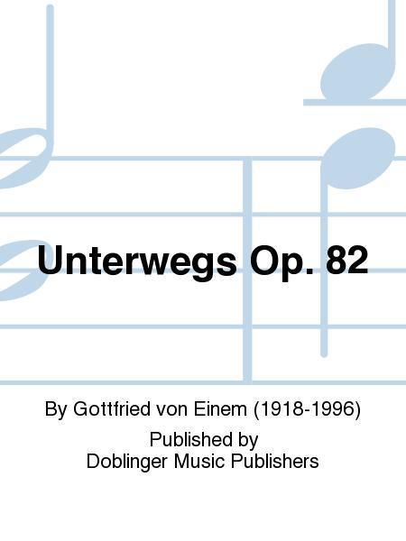 Unterwegs Op. 82