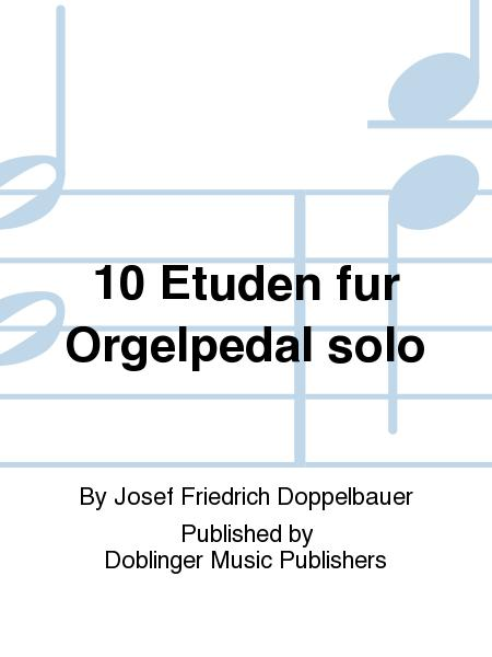 10 Etuden fur Orgelpedal solo