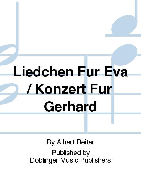 Liedchen Fur Eva / Konzert Fur Gerhard