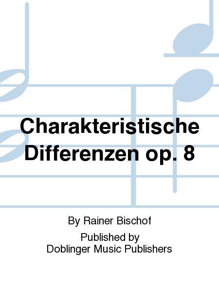 Charakteristische Differenzen op. 8