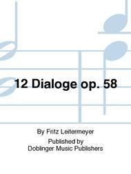 12 Dialoge op. 58
