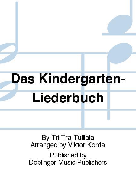 Das Kindergarten-Liederbuch