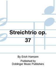 Streichtrio op. 37