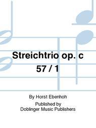 Streichtrio op. c 57 / 1