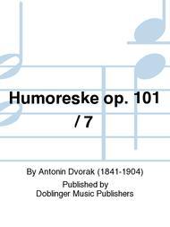 Humoreske op. 101 / 7