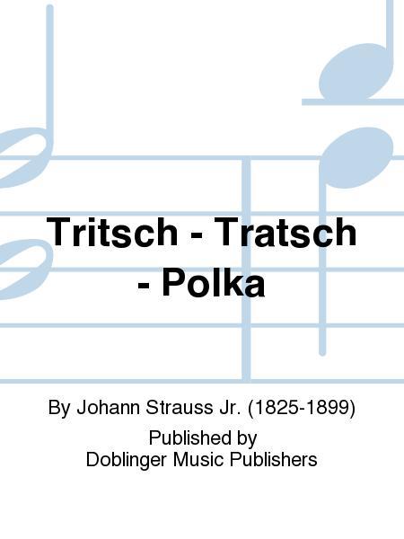 Tritsch - Tratsch - Polka