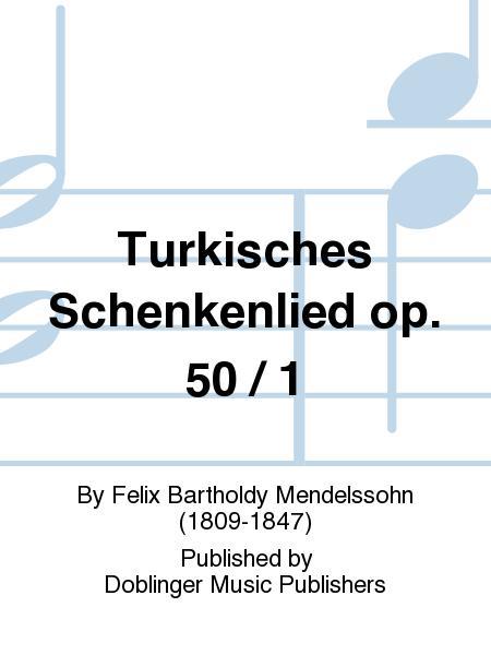 Turkisches Schenkenlied op. 50 / 1