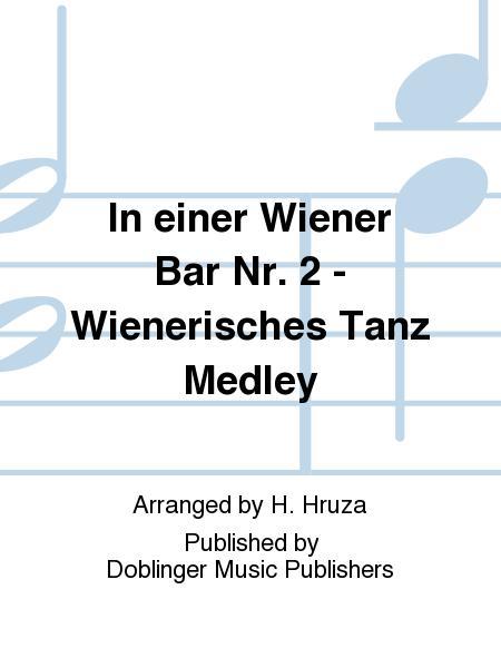 In einer Wiener Bar Nr. 2 - Wienerisches Tanz Medley