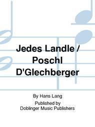 Jedes Landle / Poschl D'Glechberger