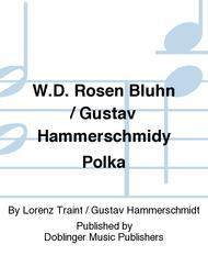 W.D. Rosen Bluhn / Gustav Hammerschmidy Polka