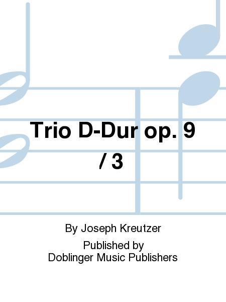 Trio D-Dur op. 9 / 3