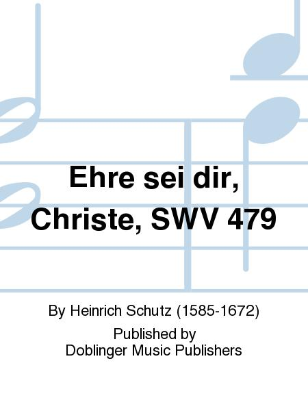 Ehre sei dir, Christe, SWV 479