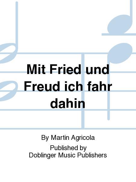 Mit Fried und Freud ich fahr dahin