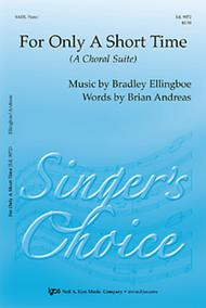 For Only a Short Time (A Choral Suite)