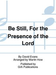 Be Still for the Presence of the Lord | Religious ...