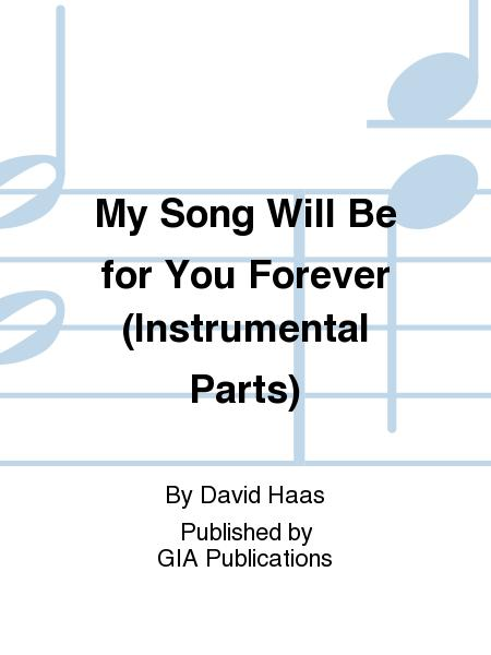 My Song Will Be for You Forever (Instrumental Parts)