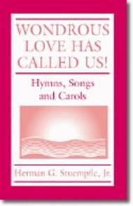 Wondrous Love Has Called Us!