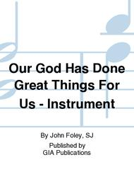 Our God Has Done Great Things For Us - Instrument edition