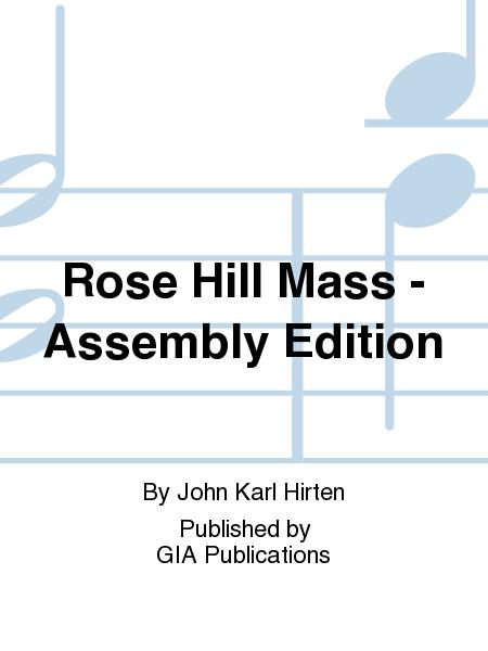 Rose Hill Mass - Assembly Edition Sheet Music By John Karl Hirten
