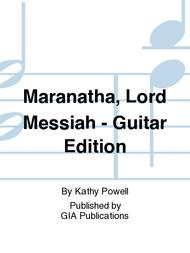 Maranatha, Lord Messiah - Guitar edition