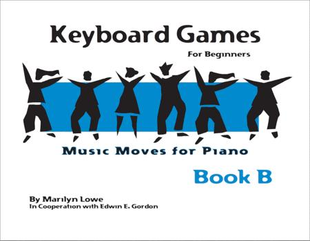 Music Moves for Piano: Keyboard Games - Book B