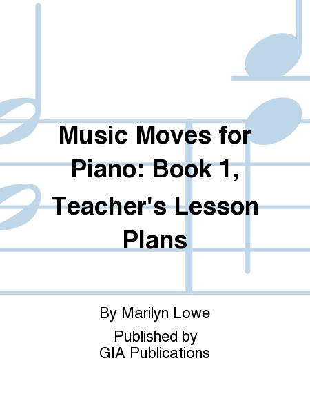 Music Moves for Piano, Book 1 - Teacher's Lesson Plans