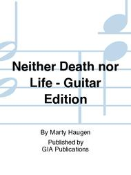 Neither Death nor Life - Guitar Edition