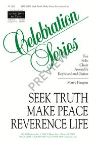 Seek Truth, Make Peace, Reverence Life