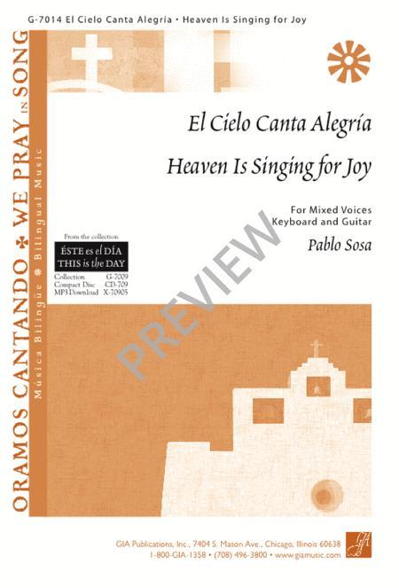 El cielo canta alegria / Heaven Is Singing for Joy