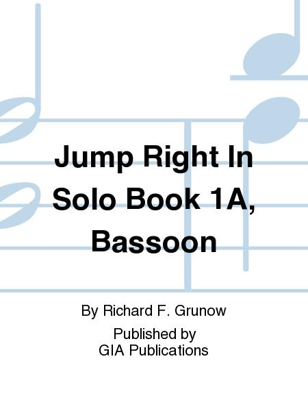 Jump Right In: Solo Book 1A - Bassoon