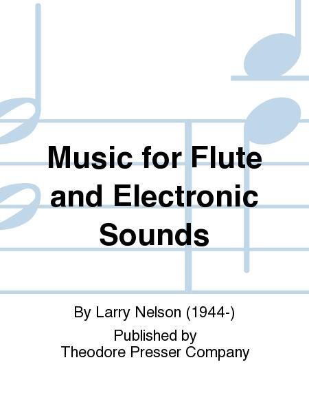 Music For Flute And Electronic Sounds