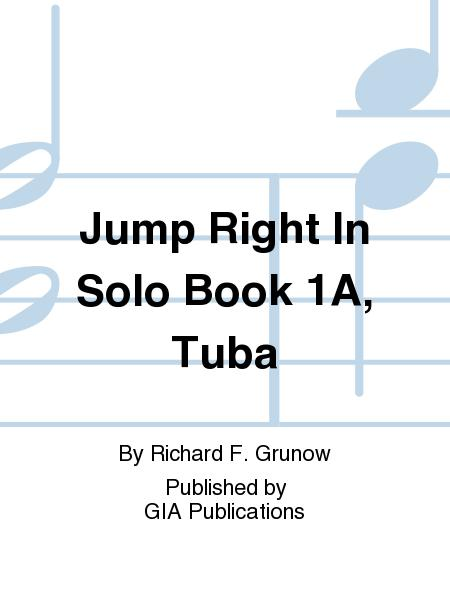 Jump Right In: Solo Book 1A - Tuba