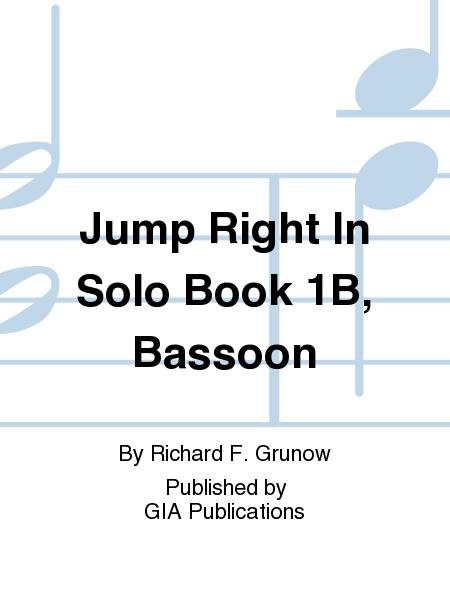 Jump Right In: Solo Book 1B - Bassoon