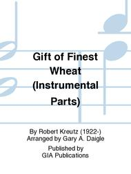 Gift of Finest Wheat (Instrumental Parts)