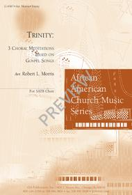 trinity three choral meditations based on gospel songs robert morris satb