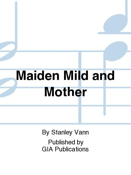 Maiden Mild and Mother