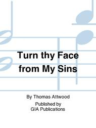 Turn Thy face from my sins