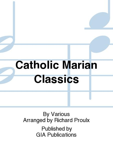 Selections from Catholic Marian Classics - Music Collection