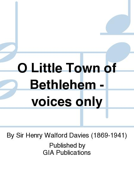 O Little Town of Bethlehem - voices only