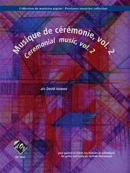Collection du musicien pigiste, Musique de ceremonie, vol. 2