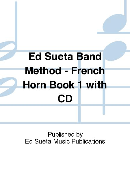 Ed Sueta Band Method - French Horn Book 1 with CD