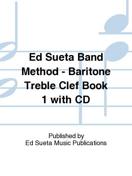 Ed Sueta Band Method - Baritone Treble Clef Book 1 with CD