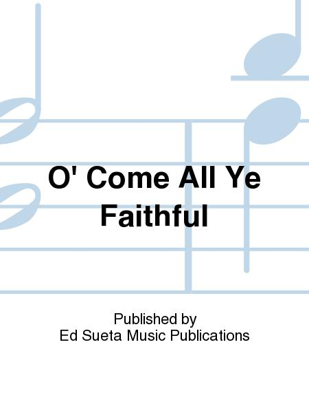 O' Come All Ye Faithful