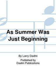 As Summer Was Just Beginning