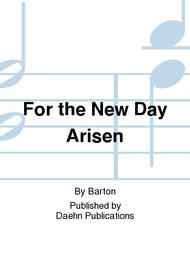 For the New Day Arisen