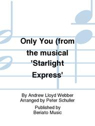 Only You (from the musical 'Starlight Express'