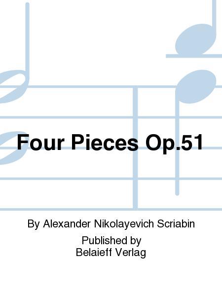 Four Pieces Op. 51