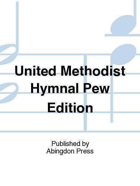 United Methodist Hymnal Pew Edition