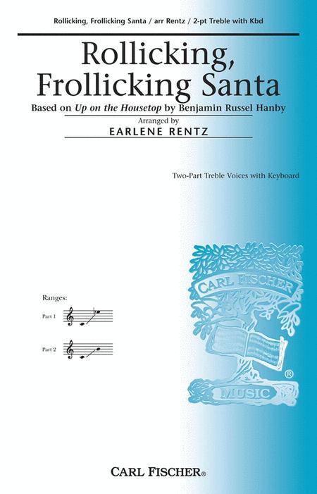 Rollicking, Frollicking Santa