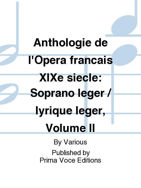 Anthologie de l'Opera francais XIXe siecle: Soprano leger / lyrique leger, Volume II
